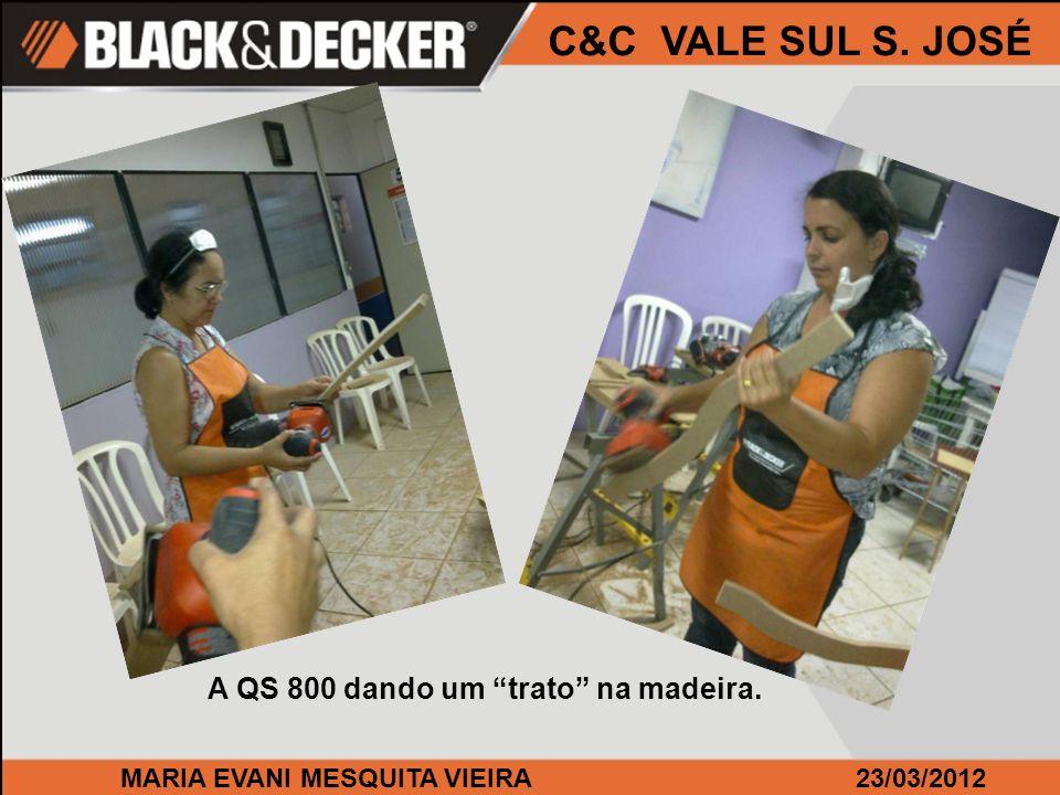 MARIA EVANI MESQUITA VIEIRA23/03/2012 C&C VALE SUL S. JOSÉ Furando e parafusando...