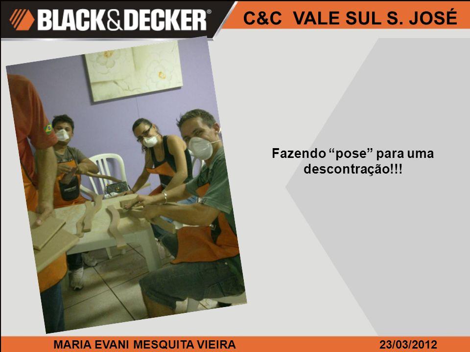 MARIA EVANI MESQUITA VIEIRA23/03/2012 C&C VALE SUL S. JOSÉ Fazendo pose para uma descontração!!!