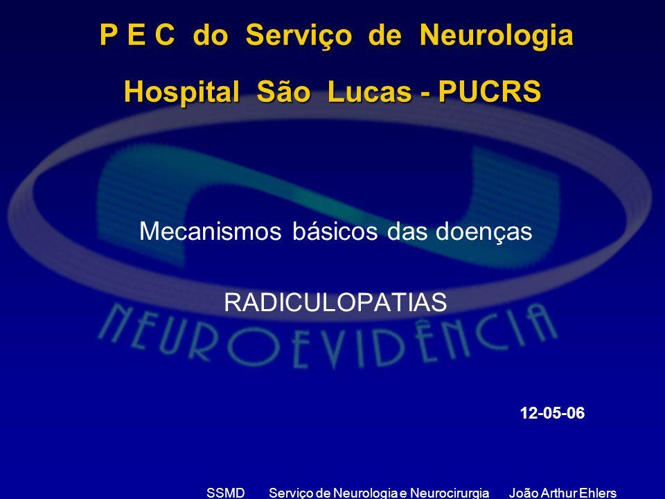 SSMD Serviço de Neurologia e Neurocirurgia João Arthur Ehlers P E C do Serviço de Neurologia Hospital São Lucas - PUCRS P E C do Serviço de Neurologia