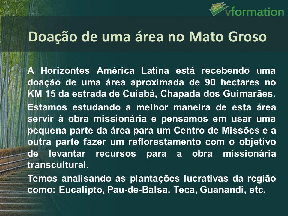 A Horizontes América Latina está recebendo uma doação de uma área aproximada de 90 hectares no KM 15 da estrada de Cuiabá, Chapada dos Guimarães. Esta