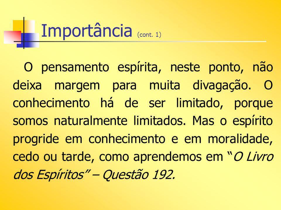Importância (cont.2) Conhecimento...