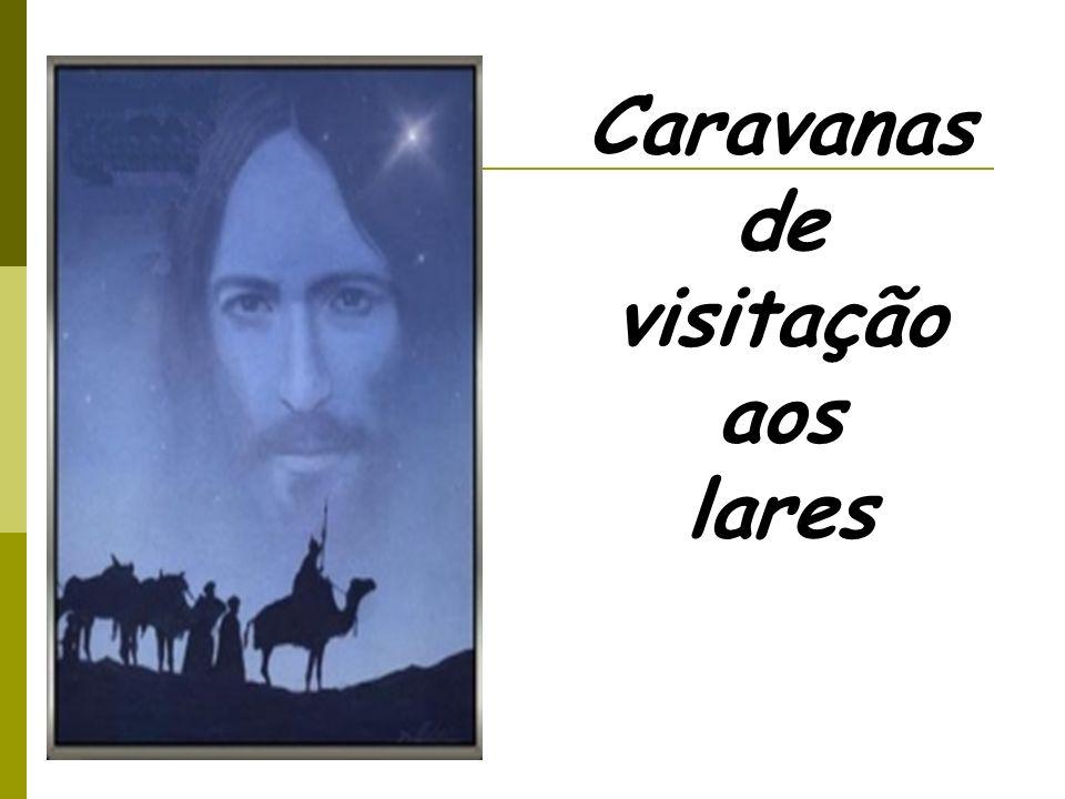 Caravanas de visitação aos lares