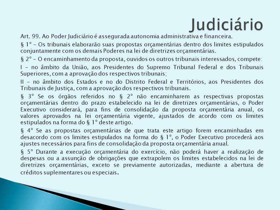 Art. 99. Ao Poder Judiciário é assegurada autonomia administrativa e financeira. § 1º - Os tribunais elaborarão suas propostas orçamentárias dentro do