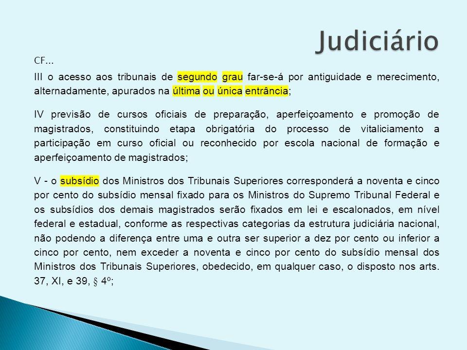 CF... III o acesso aos tribunais de segundo grau far-se-á por antiguidade e merecimento, alternadamente, apurados na última ou única entrância; IV pre