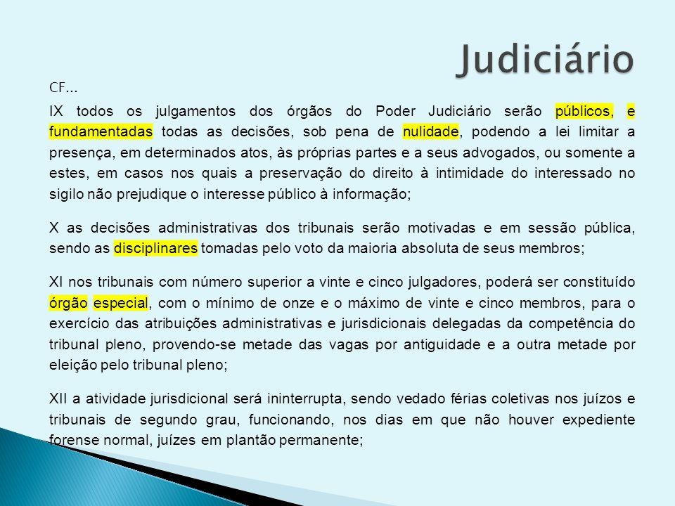 CF... IX todos os julgamentos dos órgãos do Poder Judiciário serão públicos, e fundamentadas todas as decisões, sob pena de nulidade, podendo a lei li