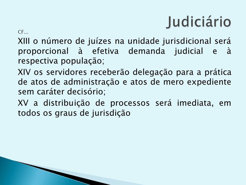 CF... XIII o número de juízes na unidade jurisdicional será proporcional à efetiva demanda judicial e à respectiva população; XIV os servidores recebe