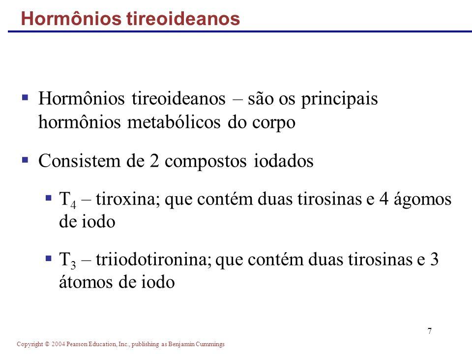 Copyright © 2004 Pearson Education, Inc., publishing as Benjamin Cummings 18 Glândulas adrenais – um par de glândulas em forma de pirâmide, localizadas no polo superior dos rins Estruturalmente e funcionalmente, são duas glândulas em uma Medula adrenal – tecido nervoso que age como parte do SNS Córtex adrenal – tecido glandular derivado do mesoderma embrionário Glândulas adrenais (Suprarenal)