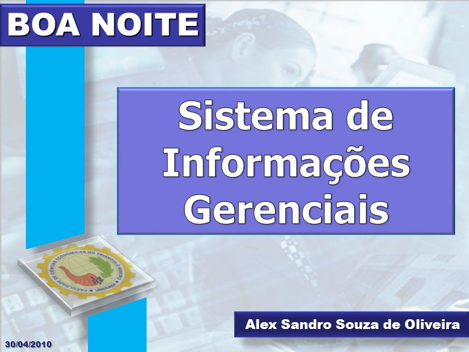 Alex Sandro Souza de Oliveira BOA NOITE 30/04/2010