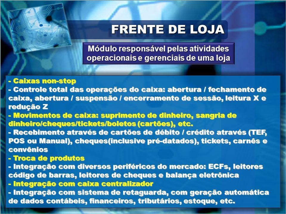 FRENTE DE LOJA - Caixas non-stop - Controle total das operações do caixa: abertura / fechamento de caixa, abertura / suspensão / encerramento de sessã