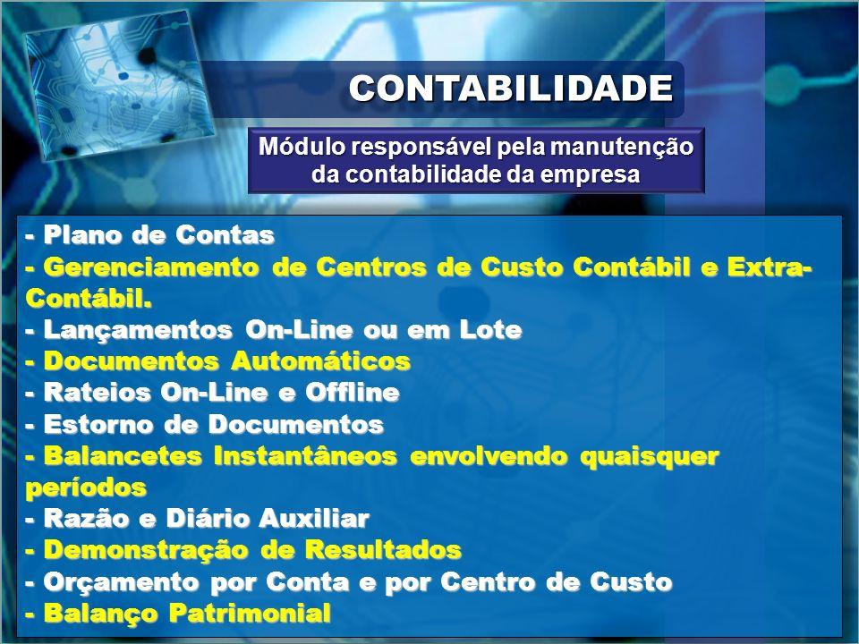 CONTABILIDADECONTABILIDADE - Plano de Contas - Gerenciamento de Centros de Custo Contábil e Extra- Contábil. - Lançamentos On-Line ou em Lote - Docume