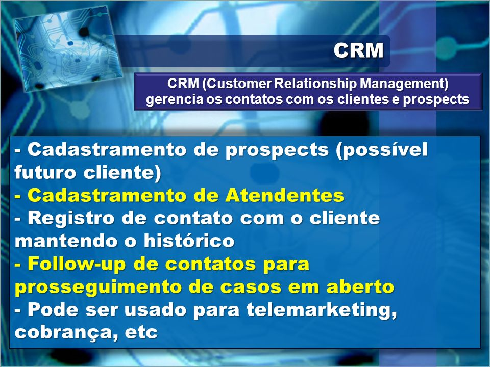 CRMCRM - Cadastramento de prospects (possível futuro cliente) - Cadastramento de Atendentes - Registro de contato com o cliente mantendo o histórico -