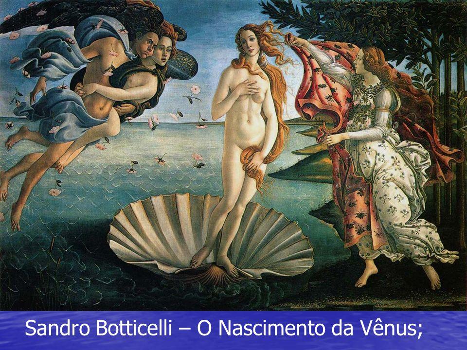 Sandro Botticelli – O Nascimento da Vênus;