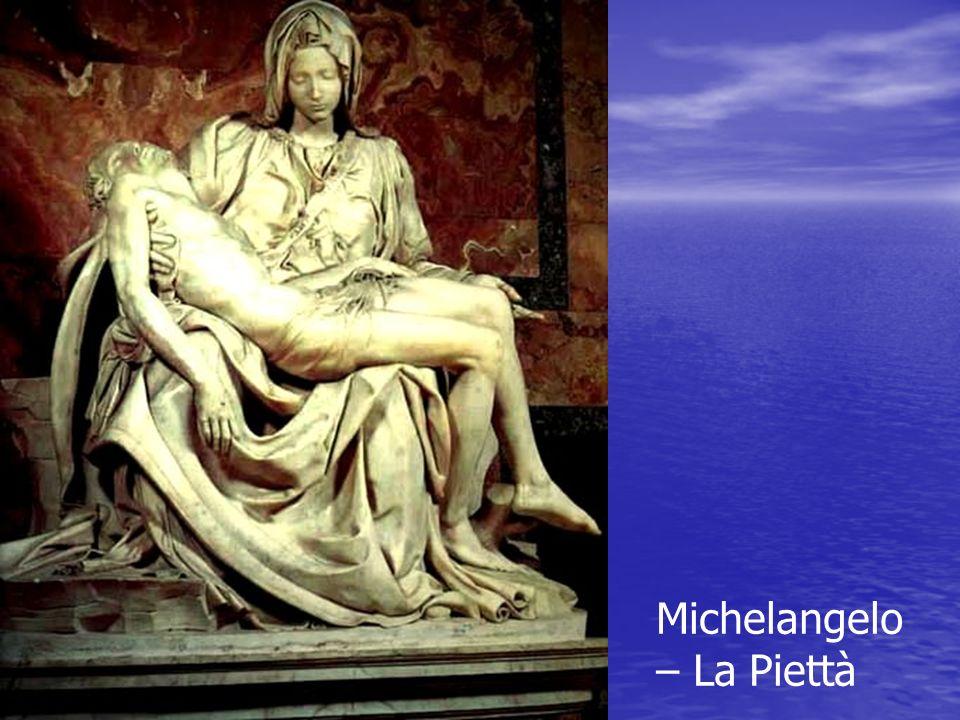 Michelangelo – La Piettà