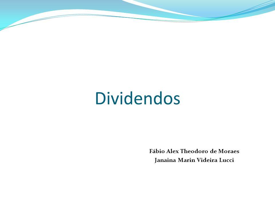 Dividendos Fábio Alex Theodoro de Moraes Janaina Marin Videira Lucci