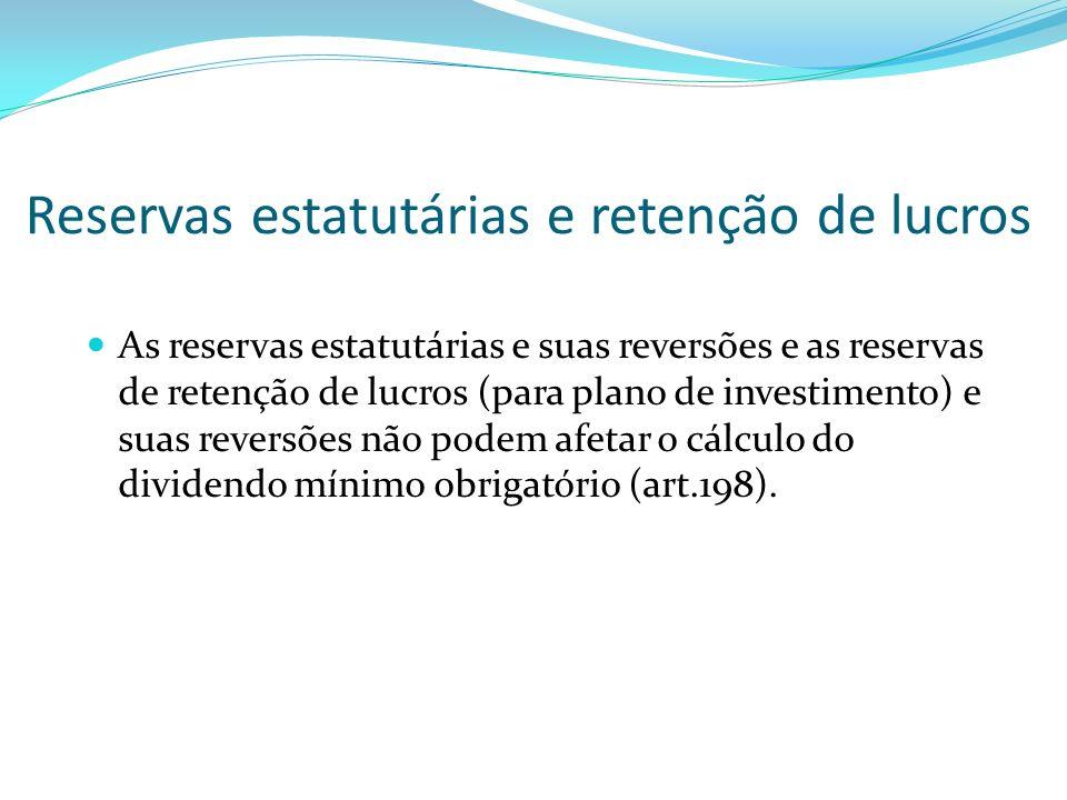 Reservas estatutárias e retenção de lucros As reservas estatutárias e suas reversões e as reservas de retenção de lucros (para plano de investimento)