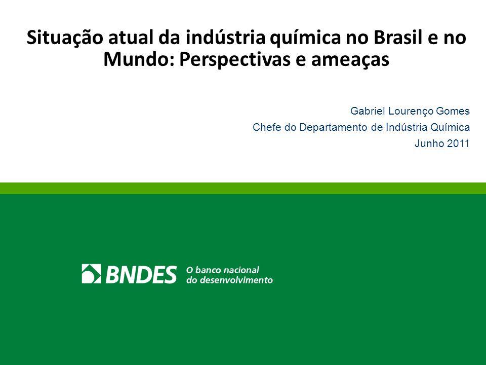 Situação atual da indústria química no Brasil e no Mundo: Perspectivas e ameaças Gabriel Lourenço Gomes Chefe do Departamento de Indústria Química Jun