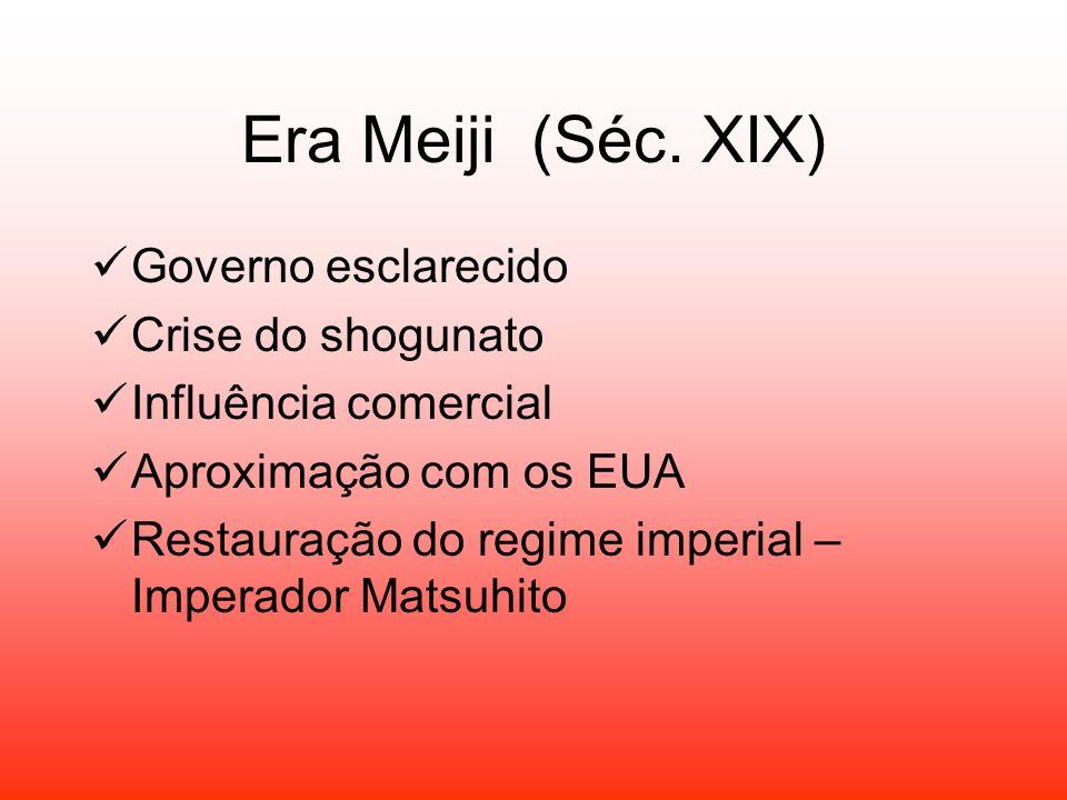 Era Meiji (Séc. XIX) Governo esclarecido Crise do shogunato Influência comercial Aproximação com os EUA Restauração do regime imperial – Imperador Mat