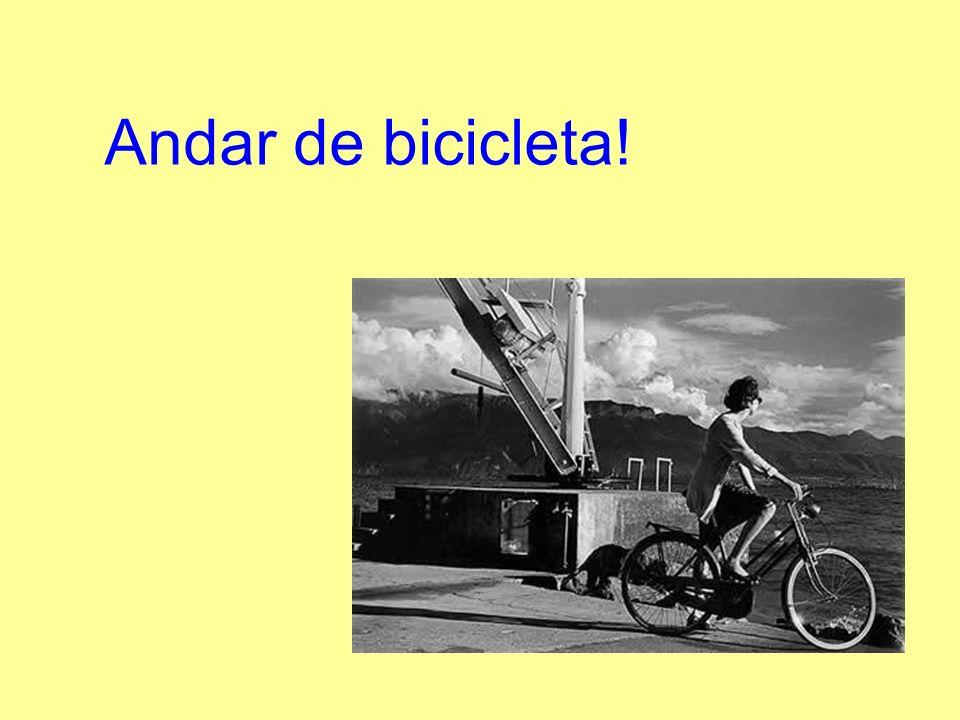 Andar de bicicleta!