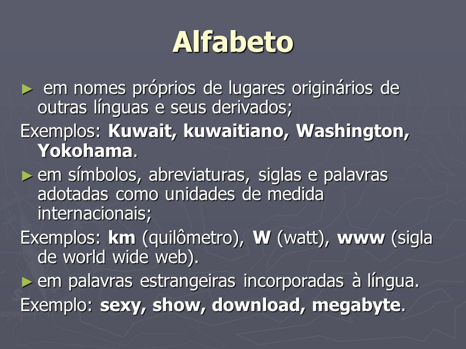 Alfabeto em nomes próprios de lugares originários de outras línguas e seus derivados; em nomes próprios de lugares originários de outras línguas e seu