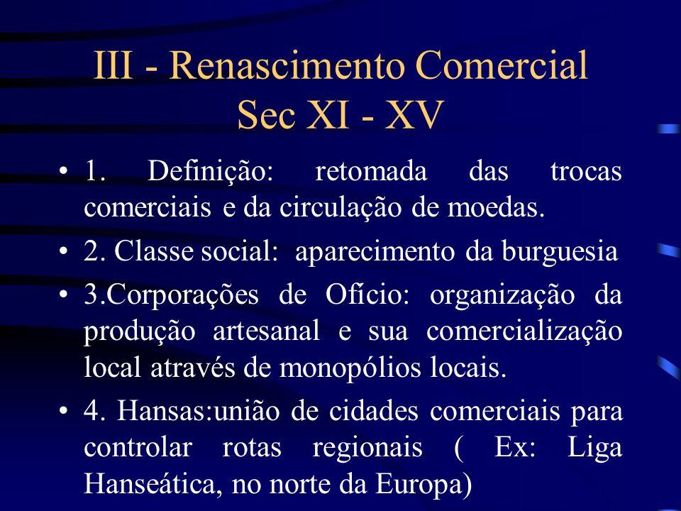 II - As Cruzadas - sec XI-XIII 2. Principais Cruzadas a) Primeira Cruzada (1096): cristãos retomam Jerusalém b)4a Cruzada (1202):a cruzada comercial;