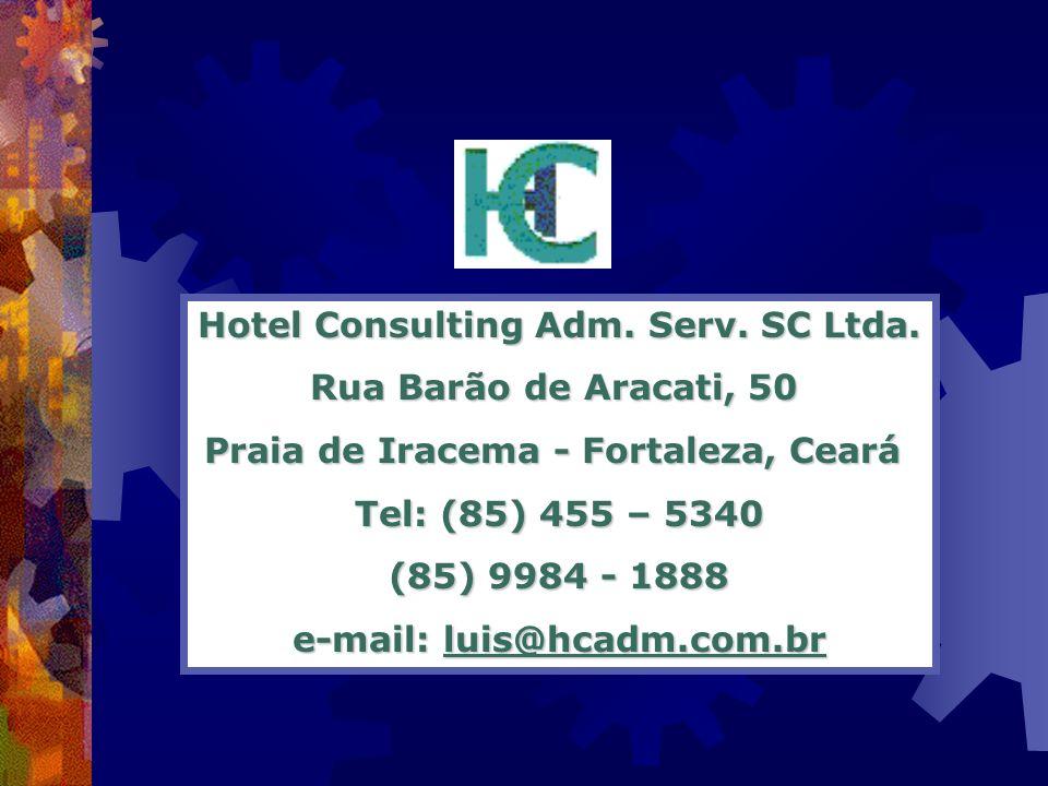 Hotel Consulting Adm. Serv. SC Ltda. Rua Barão de Aracati, 50 Praia de Iracema - Fortaleza, Ceará Tel: (85) 455 – 5340 (85) 9984 - 1888 e-mail: luis@h
