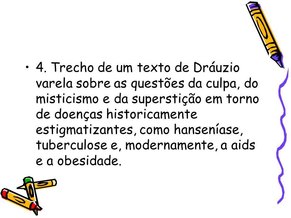4. Trecho de um texto de Dráuzio varela sobre as questões da culpa, do misticismo e da superstição em torno de doenças historicamente estigmatizantes,