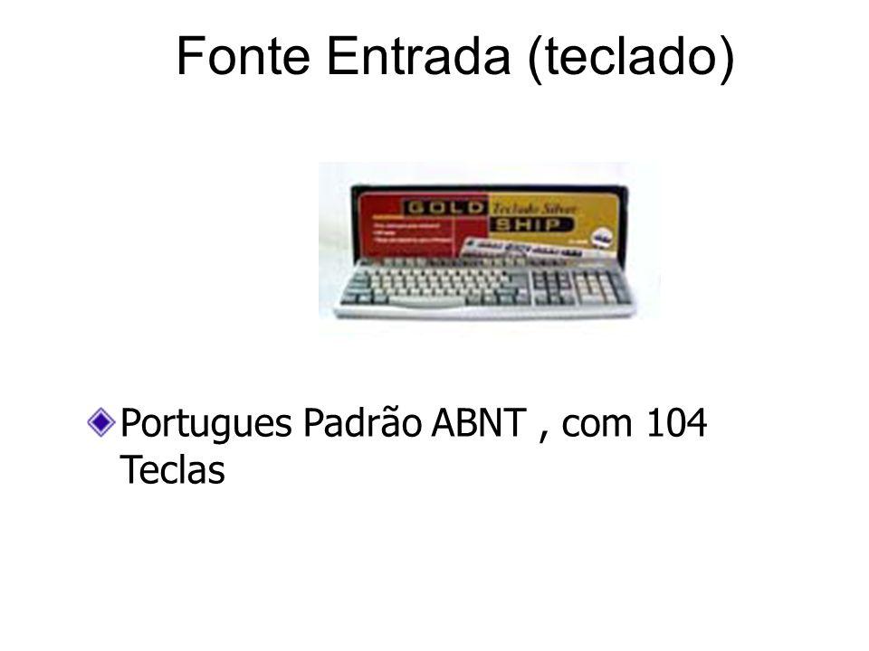 Fonte Entrada (teclado) Portugues Padrão ABNT, com 104 Teclas