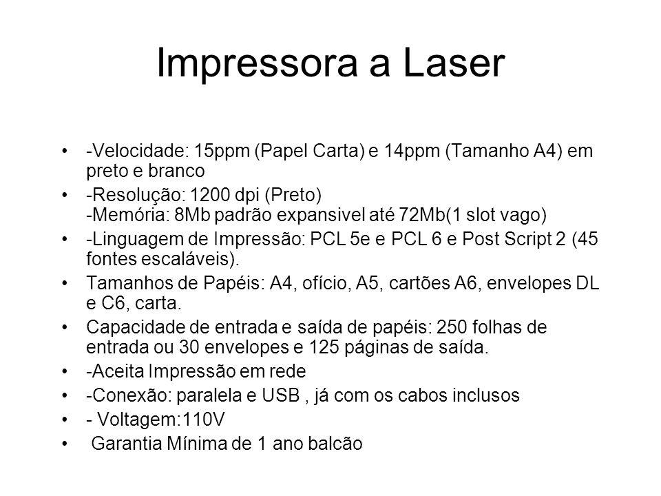 Impressora a Laser -Velocidade: 15ppm (Papel Carta) e 14ppm (Tamanho A4) em preto e branco -Resolução: 1200 dpi (Preto) -Memória: 8Mb padrão expansivel até 72Mb(1 slot vago) -Linguagem de Impressão: PCL 5e e PCL 6 e Post Script 2 (45 fontes escaláveis).
