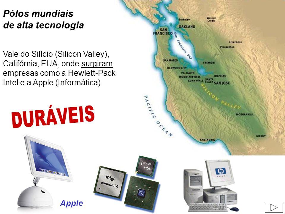 Pólos mundiais de alta tecnologia Vale do Silício (Silicon Valley), Califórnia, EUA, onde surgiram empresas como a Hewlett-Packard, a Intel e a Apple