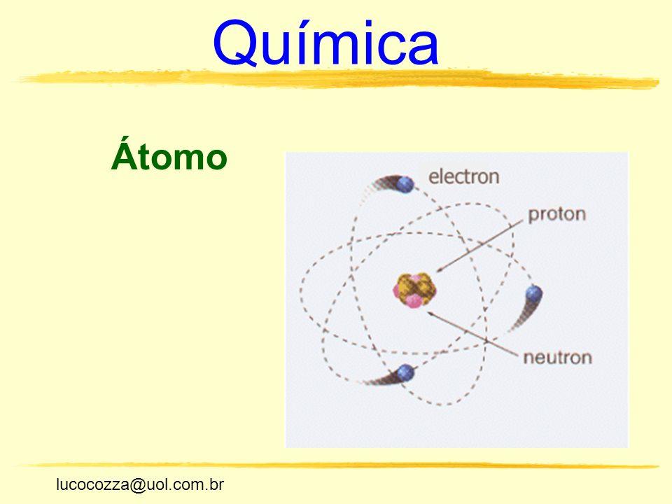 lucocozza@uol.com.br Unicamp lucocozza@uol.com.br Química Átomo
