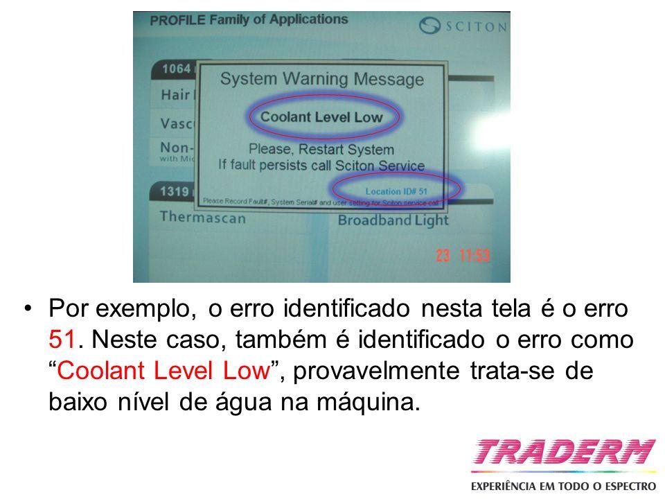 Por exemplo, o erro identificado nesta tela é o erro 51. Neste caso, também é identificado o erro comoCoolant Level Low, provavelmente trata-se de bai