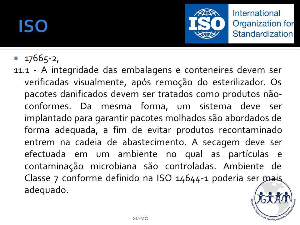 17665-2, 11.1 - A integridade das embalagens e conteneires devem ser verificadas visualmente, após remoção do esterilizador. Os pacotes danificados de
