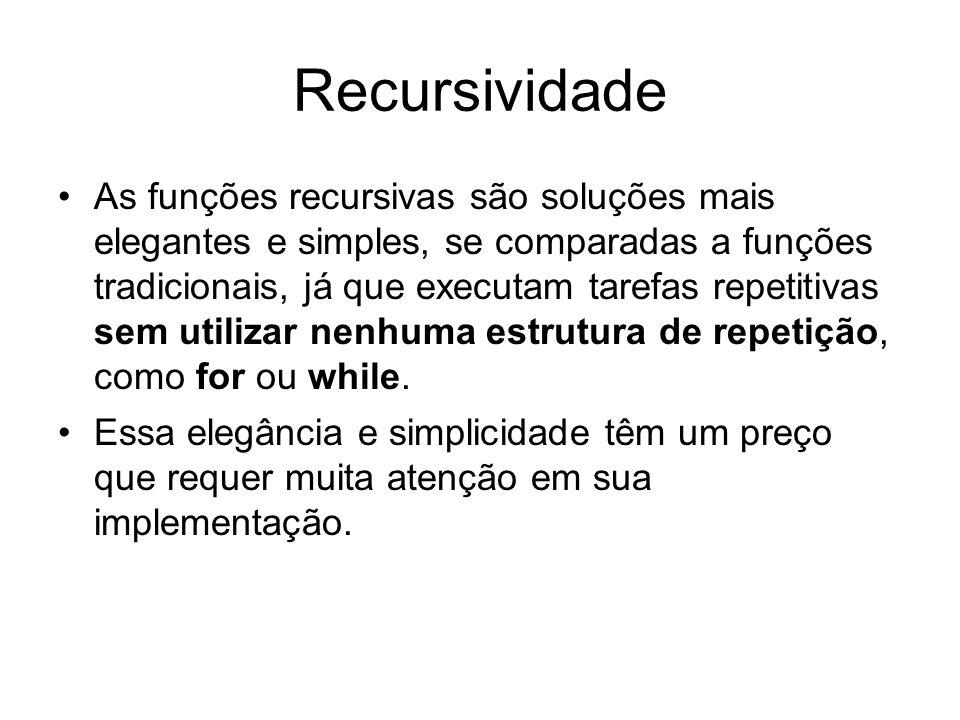 As funções recursivas são soluções mais elegantes e simples, se comparadas a funções tradicionais, já que executam tarefas repetitivas sem utilizar ne