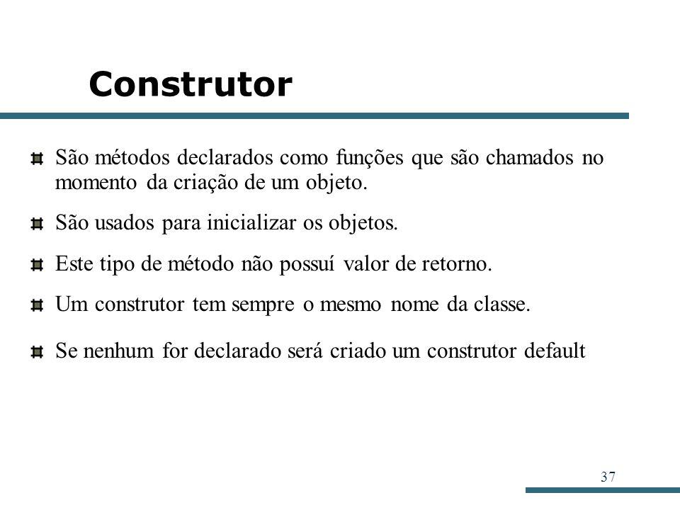 37 Construtor São métodos declarados como funções que são chamados no momento da criação de um objeto. São usados para inicializar os objetos. Este ti