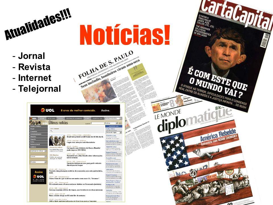 Atualidades!!! Notícias! - Jornal - Revista - Internet - Telejornal