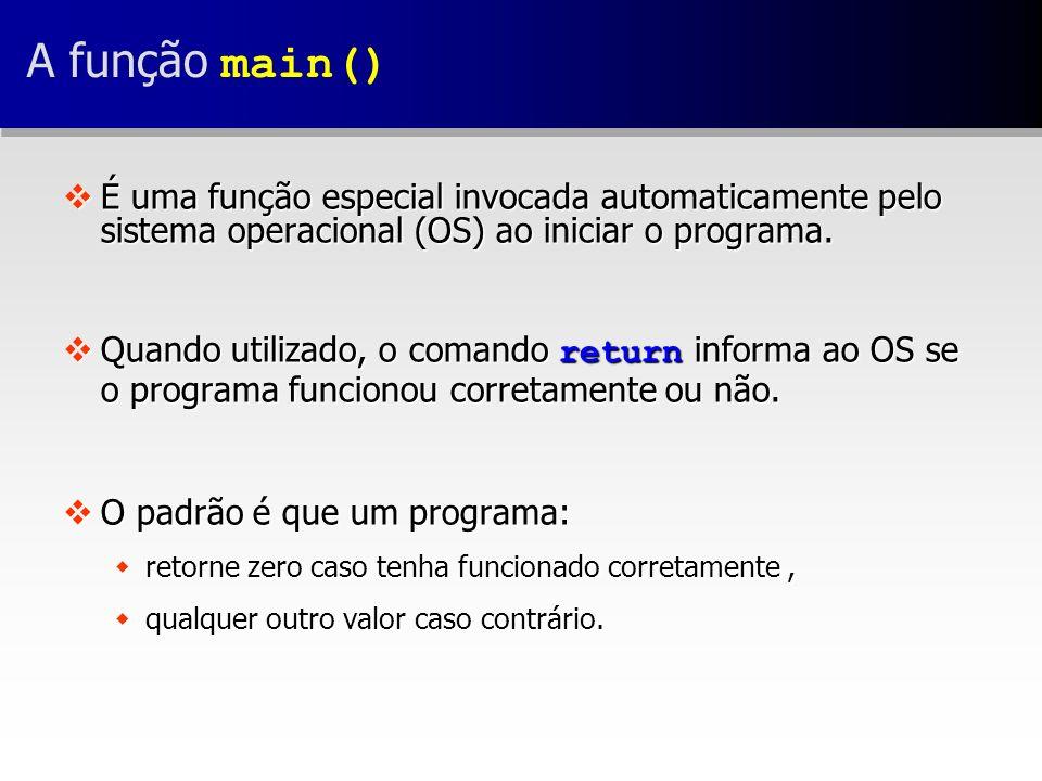 vÉ uma função especial invocada automaticamente pelo sistema operacional (OS) ao iniciar o programa.
