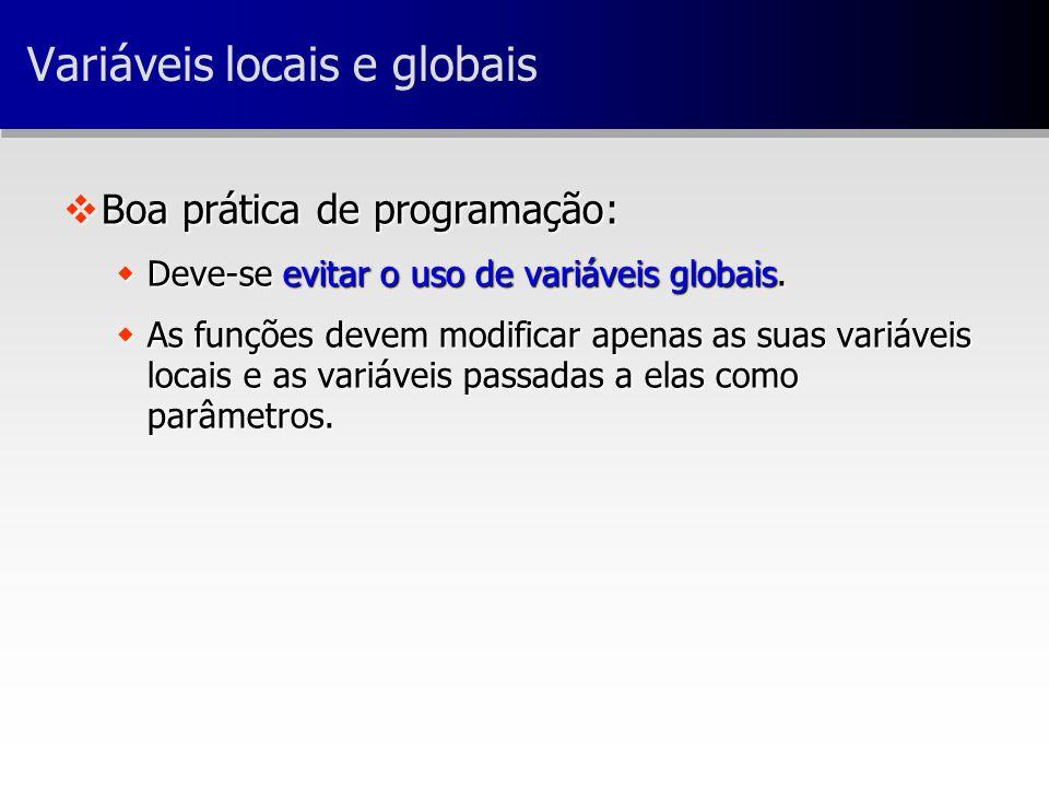 vBoa prática de programação: wDeve-se evitar o uso de variáveis globais.