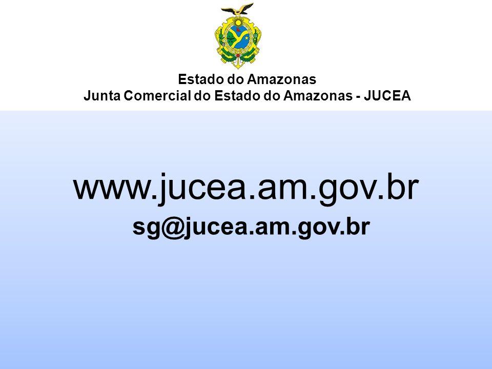 Estado do Amazonas Junta Comercial do Estado do Amazonas - JUCEA www.jucea.am.gov.br sg@jucea.am.gov.br