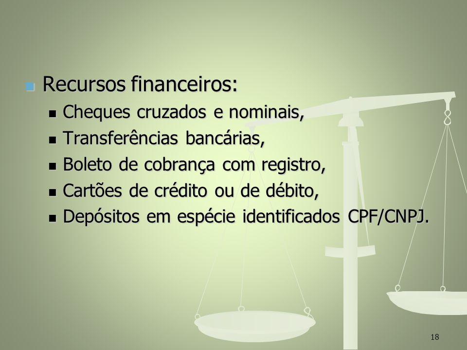 Recursos financeiros: Recursos financeiros: Cheques cruzados e nominais, Cheques cruzados e nominais, Transferências bancárias, Transferências bancári