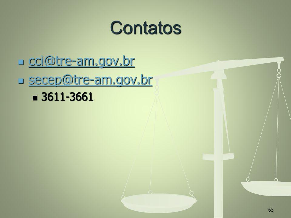 Contatos cci@tre-am.gov.br cci@tre-am.gov.br cci@tre-am.gov.br secep@tre-am.gov.br secep@tre-am.gov.br secep@tre-am.gov.br 3611-3661 3611-3661 65