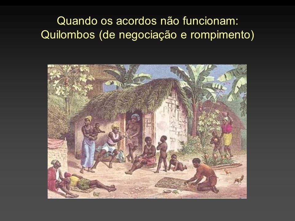 Quando os acordos não funcionam: Quilombos (de negociação e rompimento)