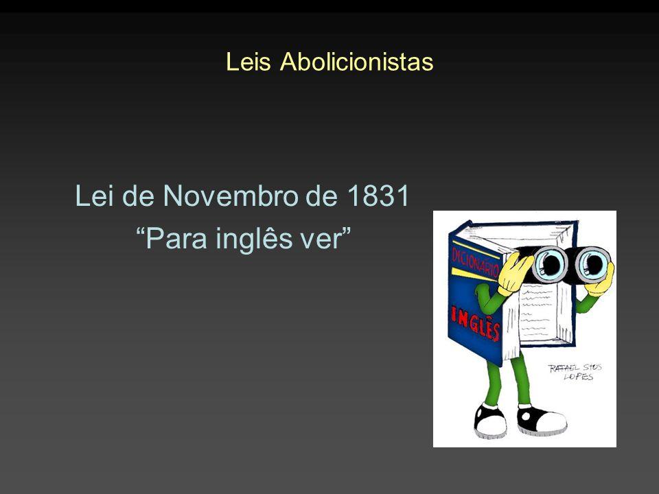 Leis Abolicionistas Lei de Novembro de 1831 Para inglês ver