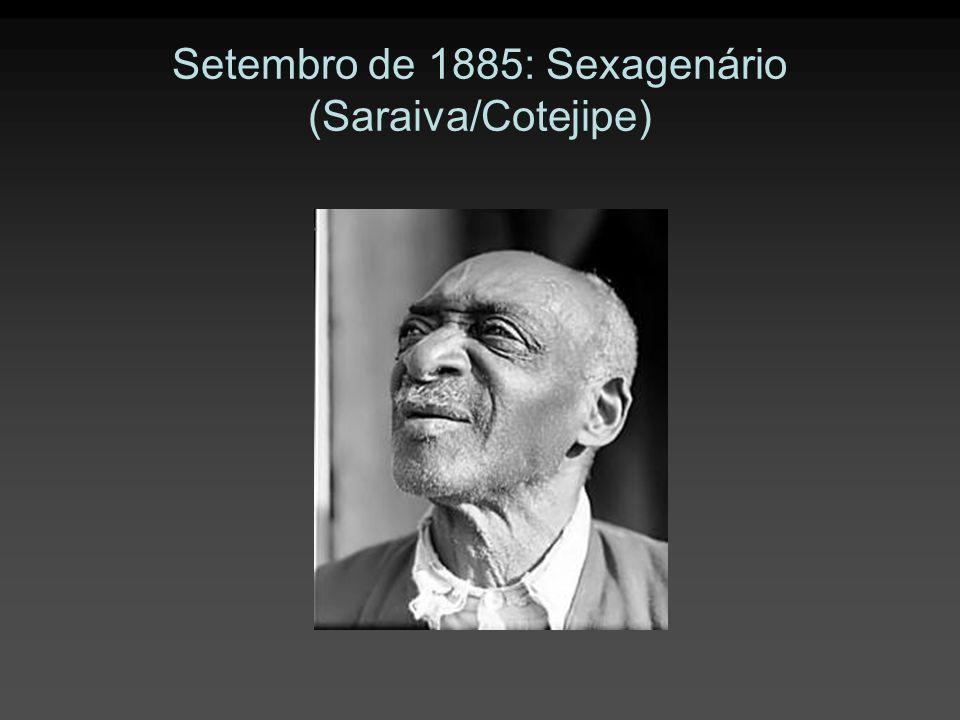 Setembro de 1885: Sexagenário (Saraiva/Cotejipe)