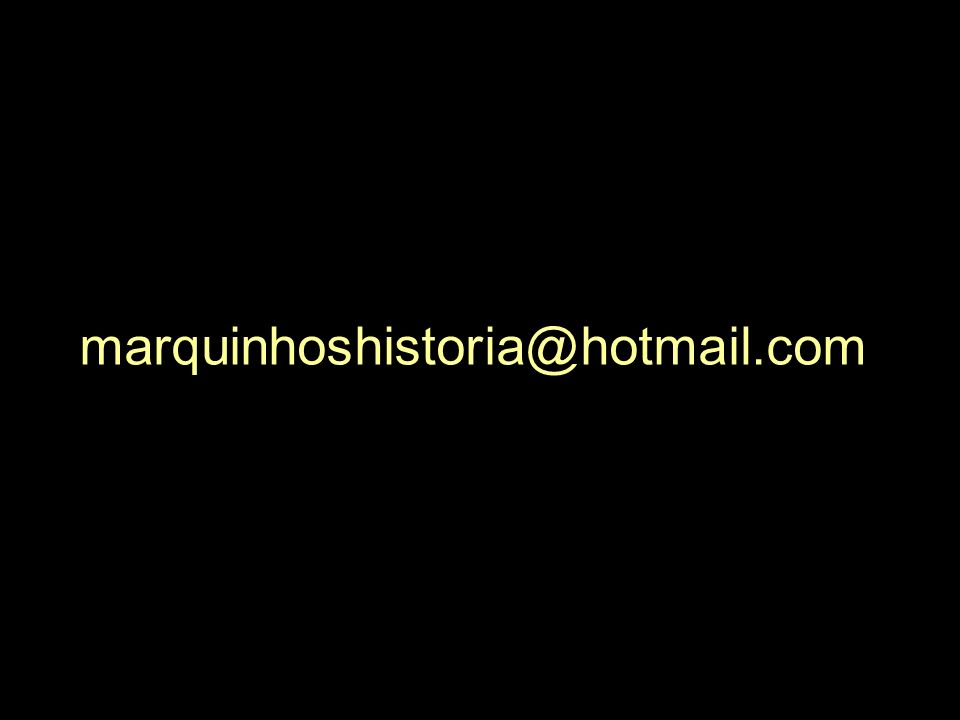 marquinhoshistoria@hotmail.com