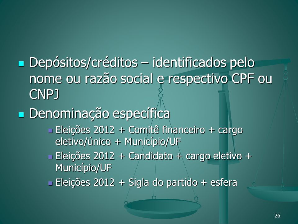 Depósitos/créditos – identificados pelo nome ou razão social e respectivo CPF ou CNPJ Depósitos/créditos – identificados pelo nome ou razão social e r