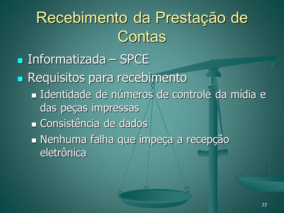 Recebimento da Prestação de Contas Informatizada – SPCE Informatizada – SPCE Requisitos para recebimento Requisitos para recebimento Identidade de núm