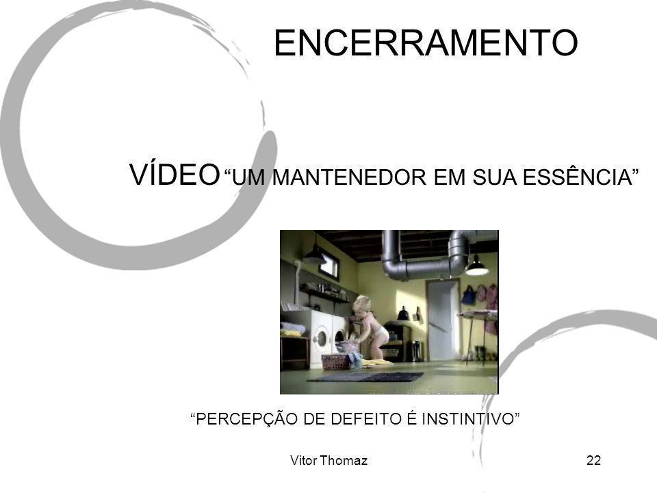 Vitor Thomaz22 ENCERRAMENTO VÍDEO UM MANTENEDOR EM SUA ESSÊNCIA PERCEPÇÃO DE DEFEITO É INSTINTIVO