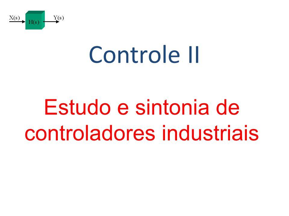 Controle II Estudo e sintonia de controladores industriais