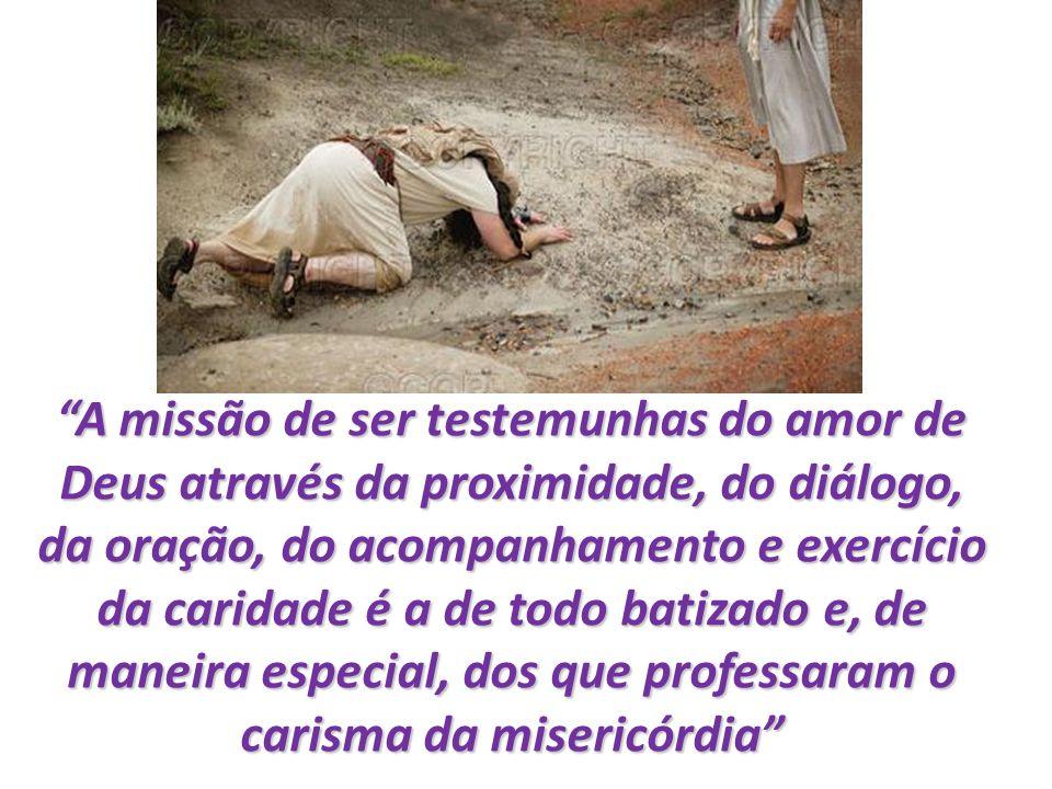 A missão de ser testemunhas do amor de Deus através da proximidade, do diálogo, da oração, do acompanhamento e exercício da caridade é a de todo batiz