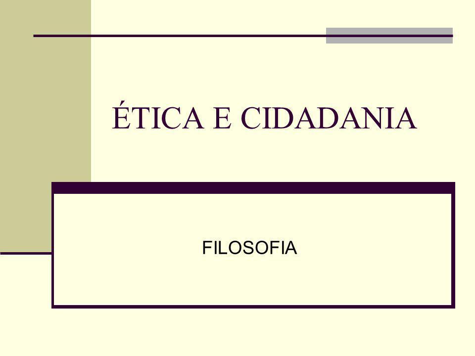 ÉTICA E CIDADANIA FILOSOFIA